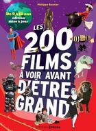 Couverture du livre « Les 200 films à voir avant d'être grand : de 9 à 12 ans » de Philippe Besnier et Valerie Coeugniet aux éditions Prisma