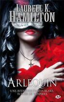 Couverture du livre « Anita Blake T.15 ; Arlequin » de Laurell K. Hamilton aux éditions Milady