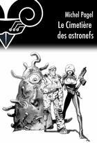 Couverture du livre « Le cimetière des astronefs » de Michel Pagel aux éditions Le Belial