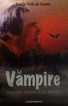 Couverture du livre « Vampire Au Fil Des Siecles (Le) » de Valls De Gomis Estel aux éditions Cheminements