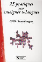Couverture du livre « 25 pratiques pour enseigner les langues » de Gfen Langues aux éditions Chronique Sociale