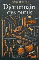 Couverture du livre « Dictionnaire des outils » de Daniel Boucard aux éditions Jean-cyrille Godefroy