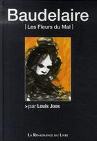 Couverture du livre « Baudelaire ; les fleurs du mal » de Louis Joos aux éditions Renaissance Du Livre