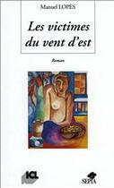 Couverture du livre « Victimes Du Vent D'Est » de Lopes M./ aux éditions Sepia