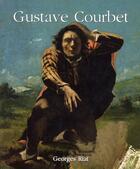 Couverture du livre « Gustave Courbet » de Georges Riat aux éditions Parkstone International