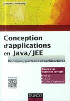 Couverture du livre « Conception d'applications en java/jee ; principes, patterns et architectures » de Jacques Longchamp aux éditions Dunod