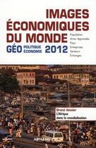 Couverture du livre « Images économiques du monde 2012 ; géoéconomie-géopolitique » de Collectif aux éditions Armand Colin
