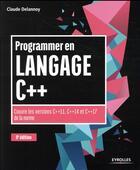Couverture du livre « Programmer en langage c++ (9e édition) » de Claude Delannoy aux éditions Eyrolles