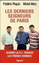 Couverture du livre « Les derniers seigneurs de Paris » de Frederic Ploquin et Michel Mary aux éditions Fayard