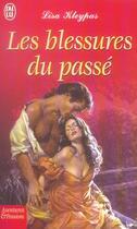 Couverture du livre « Les Blessures Du Passe » de Lisa Kleypas aux éditions J'ai Lu