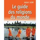 Couverture du livre « Le guide des religions du monde » de Hugh P. Kemp aux éditions Empreinte Temps Present