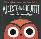 Couverture du livre « Alceste-la-chouette, roi du camouflage » de Sean Taylor et Jean Jullien aux éditions Des Grandes Personnes