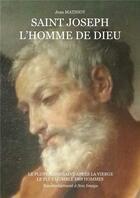 Couverture du livre « Saint Joseph, l'homme de Dieu » de Jean Mathiot aux éditions R.a. Image