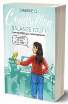 Couverture du livre « Cendrillon balance tout ! la vraie vie de (presque) toutes les nanas du monde... » de Sandrine O. aux éditions L'opportun