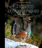 Couverture du livre « Chasses photographiques » de Serge Lardos aux éditions Sud Ouest Editions