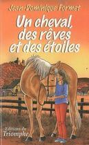 Couverture du livre « Les cavalcades de Prune t.2 ; un cheval, des rêves et des étoiles » de Jean-Dominique Formet aux éditions Triomphe
