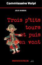Couverture du livre « Trois p'tits tours et puis s'en vont » de Jean Darrig aux éditions Provence Polar