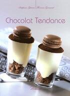 Couverture du livre « Chocolat tendance » de Florence Gremaud et Stephanie Glacier aux éditions Dormonval