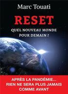 Couverture du livre « Reset ; quel nouveau monde pour demain ? » de Marc Touati aux éditions Bookelis