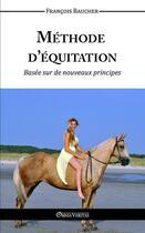 Couverture du livre « Méthode d'équitation basée sur des nouveaux principes » de Baucher Francois aux éditions Omnia Veritas