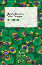 Couverture du livre « Le Brésil (4e édition) » de Martine Droulers et Celine Broggio aux éditions Puf