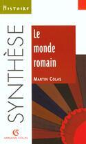 Couverture du livre « Le Monde Romain » de Martin Colas aux éditions Armand Colin
