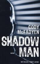 Couverture du livre « Shadowman » de Cody Mcfadyen aux éditions Robert Laffont