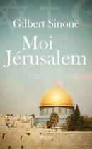 Couverture du livre « Moi Jérusalem » de Gilbert Sinoue aux éditions Plon