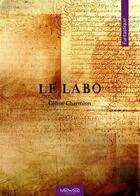 Couverture du livre « Le labo » de Celine Charmion aux éditions Neowood Editions