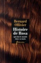 Couverture du livre « Histoire de Rosa qui tint le monde dans sa main » de Bernard Ollivier aux éditions Libretto