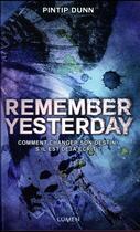 Couverture du livre « Forget tomorrow T.2 ; remember yesterday » de Pintip Dunn aux éditions Lumen