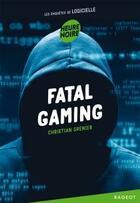 Couverture du livre « Fatal gaming » de Christian Grenier aux éditions Rageot
