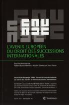 Couverture du livre « L'avenir européen du droit des successions internationales » de Hubert Bosse-Platiere et Nicolas Damas et Yves Dereu aux éditions Lexisnexis