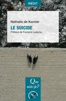 Couverture du livre « Le suicide » de Nathalie De Kernier aux éditions Que Sais-je ?