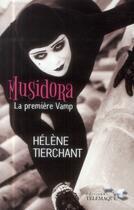 Couverture du livre « Musidora ; la première vamp » de Helene Tierchant aux éditions Telemaque