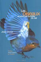 Couverture du livre « Les oiseaux ne sont pas tombes du ciel n ed » de Dorst J aux éditions De Monza Jean-pierre