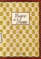 Couverture du livre « Cuisine de la chasse » de Damien Gateau et Marie Vachon aux éditions Les Cuisinieres