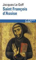 Couverture du livre « Saint François d'Assise » de Jacques Le Goff aux éditions Gallimard