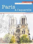 Couverture du livre « Paris à l'aquarelle » de Geoff Kerley aux éditions Fleurus