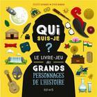 Couverture du livre « Qui suis-je ? le livre-jeu des grands personnages de l'histoire » de Juliette Saumande et Maxime Morin aux éditions Fleurus