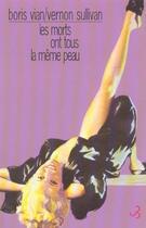 Couverture du livre « Les morts ont tous la meme peau (édition 2003) » de Boris Vian aux éditions Christian Bourgois