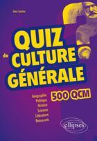 Couverture du livre « Quiz de culture generale - 500 qcm » de Jean Lantier aux éditions Ellipses Marketing