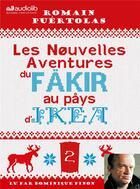 Couverture du livre « Les nouvelles aventures du fakir au pays d'ikea » de Romain Puertolas aux éditions Audiolib
