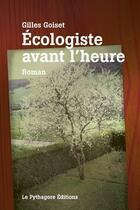 Couverture du livre « Écologiste avant l'heure » de Goiset Gilles aux éditions Le Pythagore