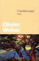 Couverture du livre « L'arrière-pays » de Olivier Weber aux éditions Calmann-levy