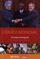 Couverture du livre « L'enjeu mondial ; les pays émergents » de Christophe Jaffrelot aux éditions Presses De Sciences Po