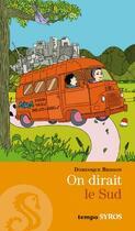 Couverture du livre « On dirait le Sud » de Dominique Brisson aux éditions Syros