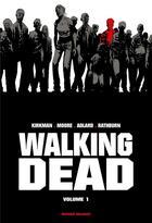 Couverture du livre « Walking dead ; INTEGRALE VOL.1 ; T.1 ET T.2 » de Charlie Adlard et Tony Moore et Robert Kirkman et Cliff Rathburn aux éditions Delcourt
