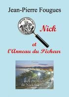 Couverture du livre « Nick et l'anneau du pêcheur t.1 ; les enquêtes de Nick le niçois » de Jean-Pierre Fougues aux éditions Benevent