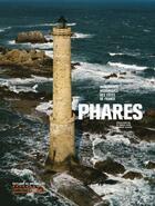 Couverture du livre « Phares ; monuments historiques des côtes de France » de Vincent Guigueno et Francois Goven et Frantz Schoenstein aux éditions Patrimoine